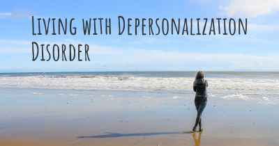 Living with Depersonalization Disorder