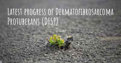 Latest progress of Dermatofibrosarcoma Protuberans (DFSP)