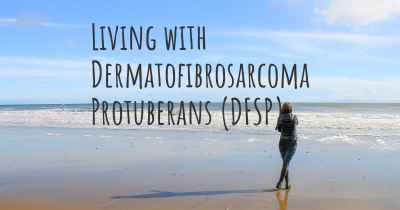 Living with Dermatofibrosarcoma Protuberans (DFSP)
