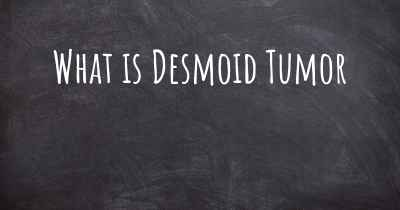 What is Desmoid Tumor