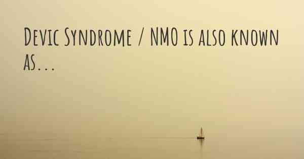 Devic Syndrome / NMO is also known as...