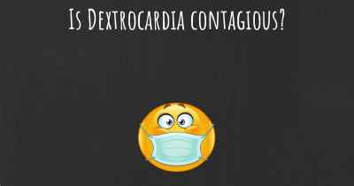 Is Dextrocardia contagious?