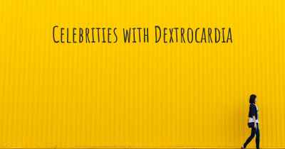 Celebrities with Dextrocardia
