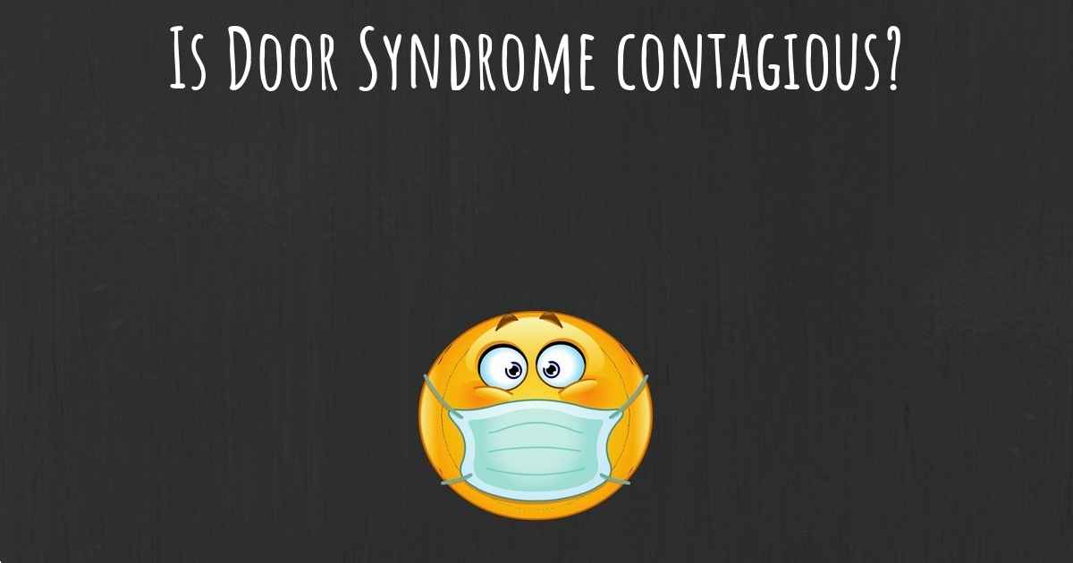 Is Door Syndrome contagious? & Door Syndrome top 25 questions - Door Syndrome Map   Diseasemaps