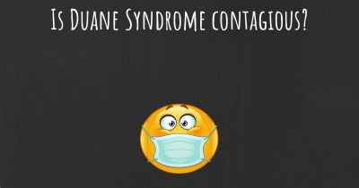 Is Duane Syndrome contagious?