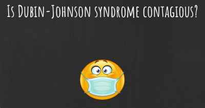Is Dubin-Johnson syndrome contagious?