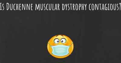 Is Duchenne muscular dystrophy contagious?
