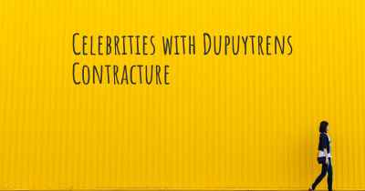 Celebrities with Dupuytrens Contracture
