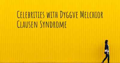Celebrities with Dyggve Melchior Clausen Syndrome