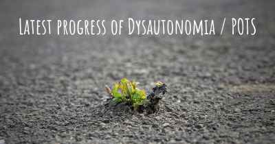 Latest progress of Dysautonomia / POTS