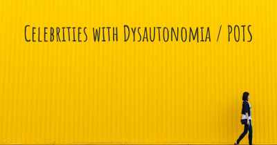 Celebrities with Dysautonomia / POTS