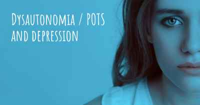 Dysautonomia / POTS and depression