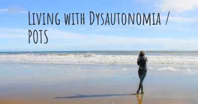 Living with Dysautonomia / POTS