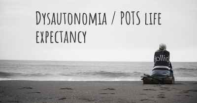 Dysautonomia / POTS life expectancy
