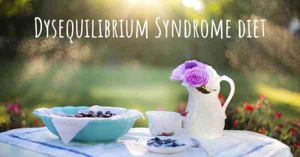 Dysequilibrium Syndrome diet