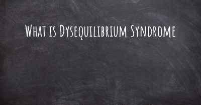What is Dysequilibrium Syndrome