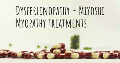 Dysferlinopathy - Miyoshi Myopathy treatments