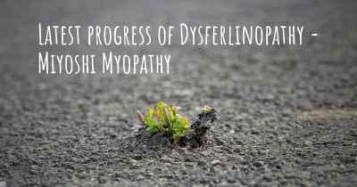 Latest progress of Dysferlinopathy - Miyoshi Myopathy