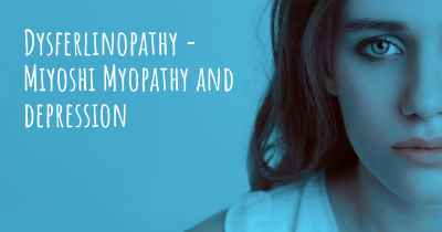 Dysferlinopathy - Miyoshi Myopathy and depression