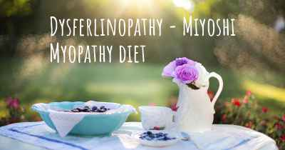 Dysferlinopathy - Miyoshi Myopathy diet