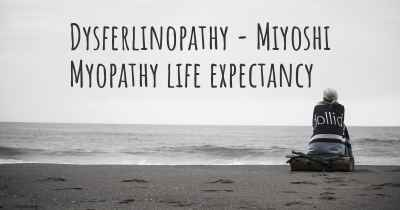 Dysferlinopathy - Miyoshi Myopathy life expectancy