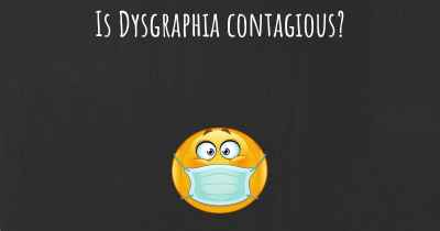 Is Dysgraphia contagious?
