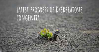 Latest progress of Dyskeratosis congenita