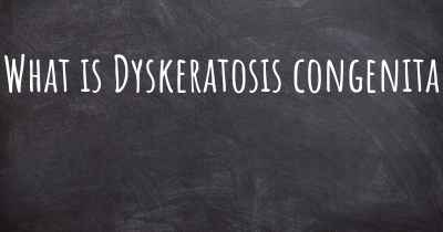 What is Dyskeratosis congenita