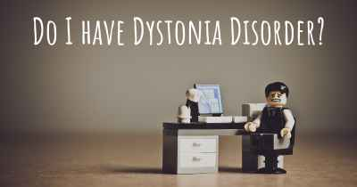 Do I have Dystonia Disorder?
