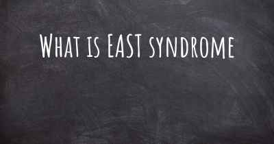 What is EAST syndrome