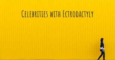 Celebrities with Ectrodactyly
