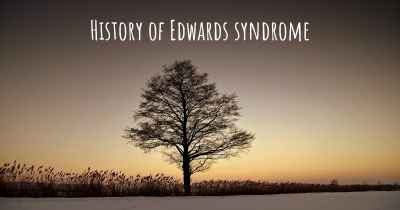 History of Edwards syndrome