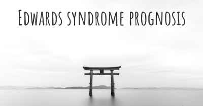 Edwards syndrome prognosis