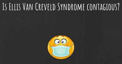 Is Ellis Van Creveld Syndrome contagious?