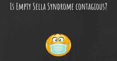 Is Empty Sella Syndrome contagious?