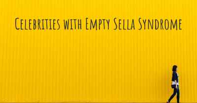 Celebrities with Empty Sella Syndrome