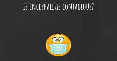 Is Encephalitis contagious?