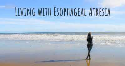 Living with Esophageal Atresia