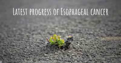 Latest progress of Esophageal cancer