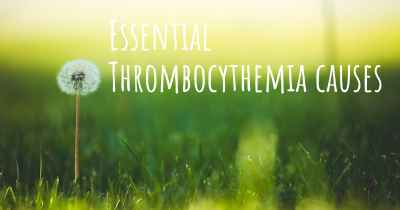 Essential Thrombocythemia causes