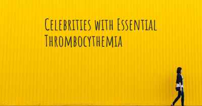 Celebrities with Essential Thrombocythemia