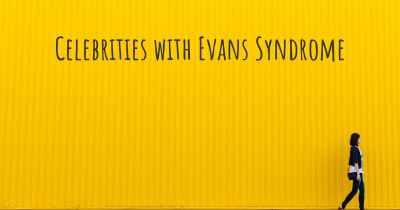 Celebrities with Evans Syndrome