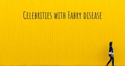 Celebrities with Fabry disease