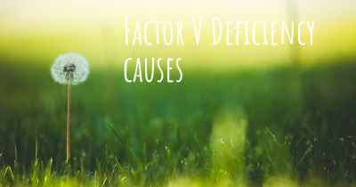Factor V Deficiency causes