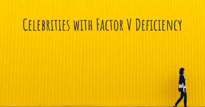 Celebrities with Factor V Deficiency