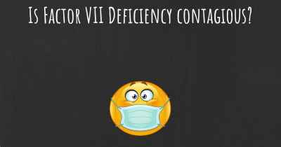 Is Factor VII Deficiency contagious?