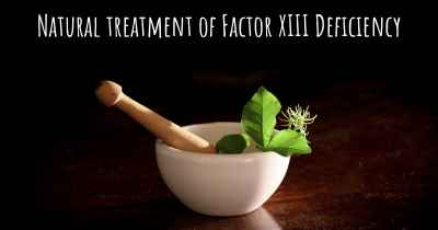 Natural treatment of Factor XIII Deficiency