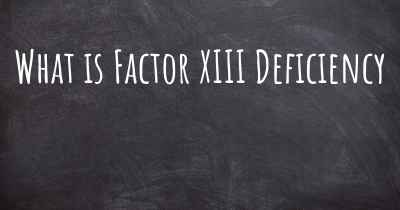 What is Factor XIII Deficiency