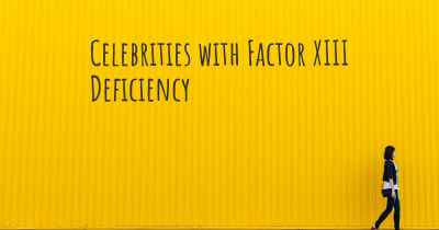 Celebrities with Factor XIII Deficiency