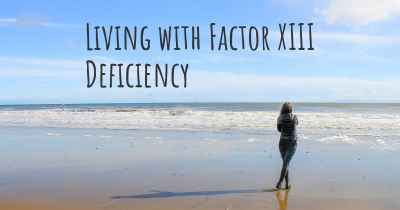 Living with Factor XIII Deficiency